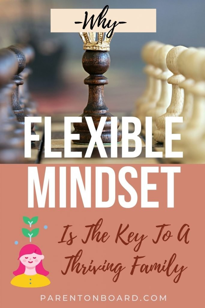 The Benefits of Developing A Flexible Mindset For Parents