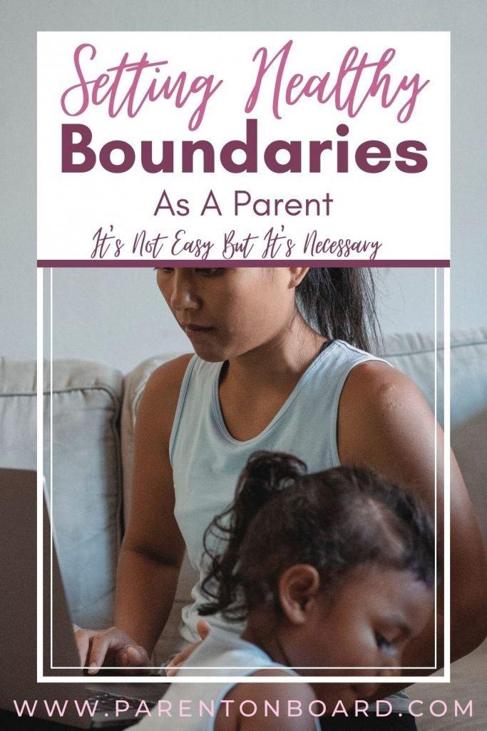 How To Set Healthy Parent Child Boundaries